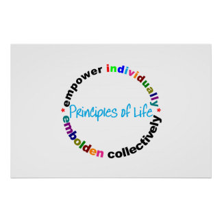 principles of life - empower * embolden poster