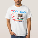 PRINT ANYTHING YOU WANT, ANYWAY YOU WANT T SHIRTS