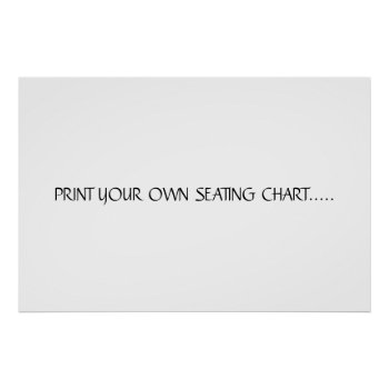 Print Your Own Seating Chart by CREATIVEWEDDING at Zazzle