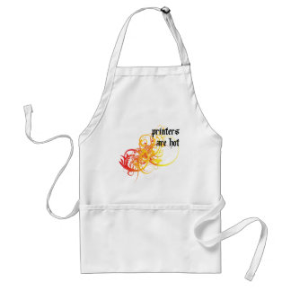 Printers Are Hot Adult Apron