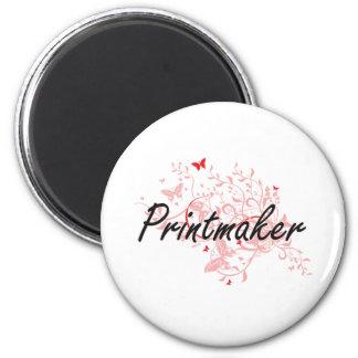 Printmaker Artistic Job Design with Butterflies 2 Inch Round Magnet