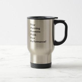 Prior Planning Prevents Poor Performance 15 Oz Stainless Steel Travel Mug