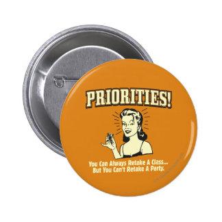 Prioridades: Usted puede volver a tomar siempre un Pin Redondo 5 Cm
