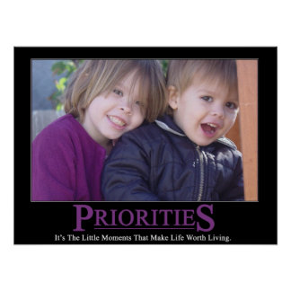 Priorities - It's the little things... Poster