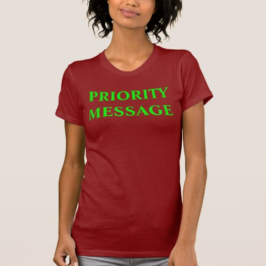 PRIORITY MESSAGE Shirt