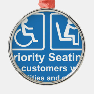 Priority Seating for customers with disabilities a Metal Ornament