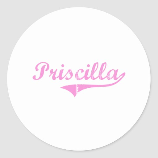 Priscilla Classic Style Name Classic Round Sticker