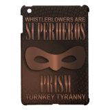 PRISM - &quot;TURNKEY TYRANNY&quot; iPad MINI CASE (<em>$54.95</em>)