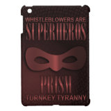 PRISM - &quot;TURNKEY TYRANNY&quot; iPad MINI CASES (<em>$54.95</em>)