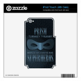 PRISM - &quot;TURNKEY TYRANNY&quot; SKINS FOR iPod TOUCH 4G (<em>$25.75</em>)