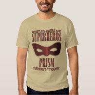 PRISM - TURNKEY TYRANNY T-Shirt (<em>$29.00</em>)