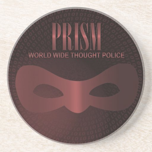 PRISM - WORLD WIDE THOUGHT POLICE COASTER