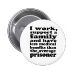 Prison Benefits Pinback Buttons