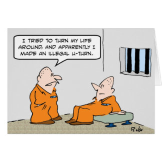 prison illegal u turn greeting card
