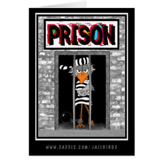 Prison: It's for the Birds...You're not a bird. Card