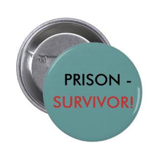 PRISON - SURVIVOR BUTTON