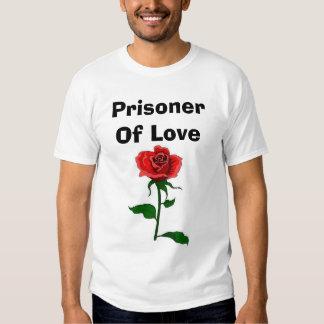 Prisoner Of Love Shirt