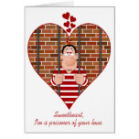 Prisoner of Your Love Greeting Card