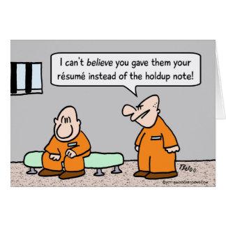 prisoner resume instead of holdup note greeting cards