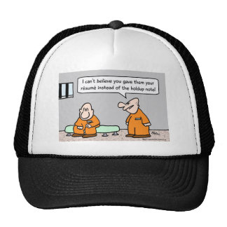 prisoner resume instead of holdup note trucker hat