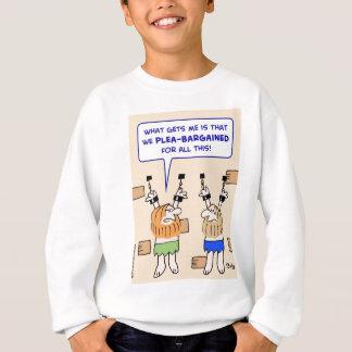 prisoners dungeon plea-bargained sweatshirt