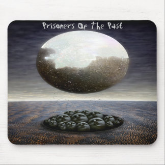 Prisoners of the Past Mousepads