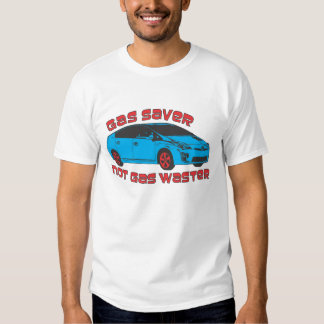 Prius Gas Saver, Not Gas Waster Shirt