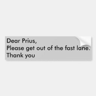 Prius in the fast lane bumper sticker