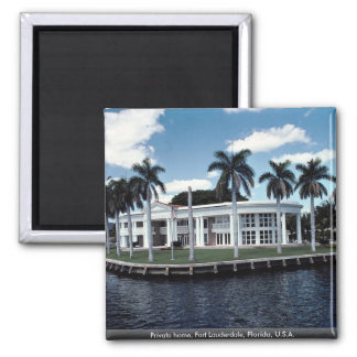 Private home, Fort Lauderdale, Florida, U.S.A. Magnet