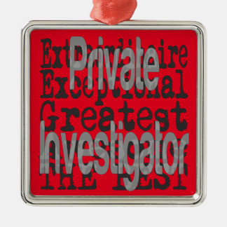 Private Investigator Extraordinaire Metal Ornament