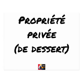 PRIVATE PROPERTY (OF DESSERT) - Word games Postcard