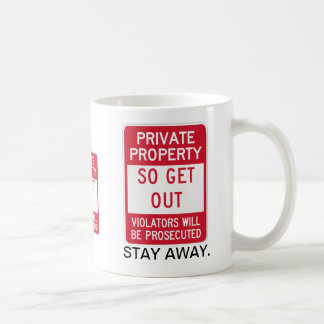 Private Property! Stay Away From This Person! Coffee Mug