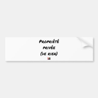 PRIVATE PROPERTY - Word games - François City Bumper Sticker