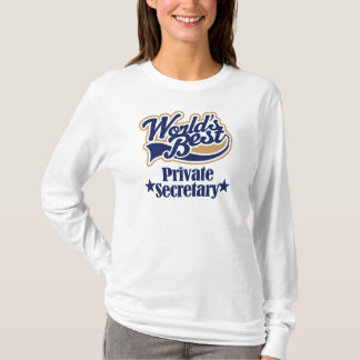 Private Secretary Gift For (Worlds Best) T-Shirt