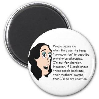 Pro Abortion Satirical Round Magnet