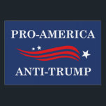 "Pro-America Anti-Trump Sign<br><div class=""desc"">Pro-America Anti-Trump</div>"