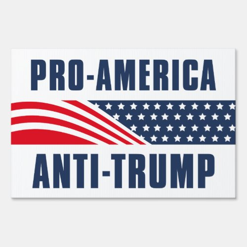 Pro_America Anti_Trump Sign