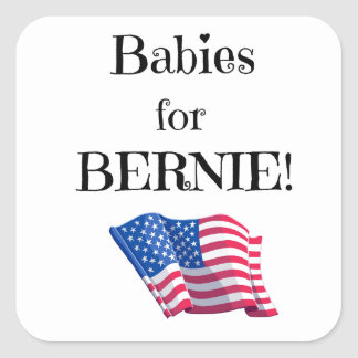 Pro Bernie message from babies! Square Sticker