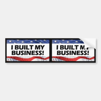 Pro-Capitalism, I Built My Business, Anti-Obama Bumper Sticker