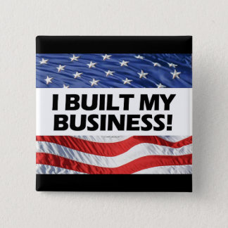 Pro-Capitalism, I Built My Business, Anti-Obama Pinback Button