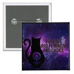 Pro Cats, Pro Feminism, Pro Choice. Pinback Button