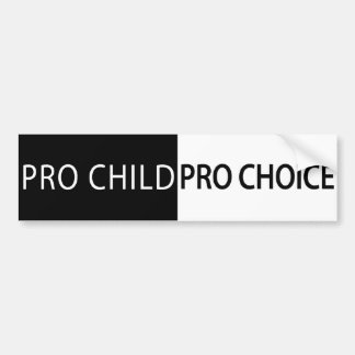 Pro Child, Pro Choice Bumper Stickers