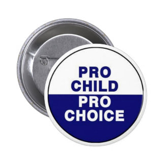 Pro child Pro choice Button