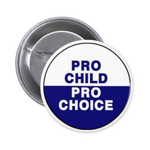 Pro child Pro choice Button
