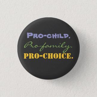 Pro-child., Pro-family., Pro-CHOICE. Button