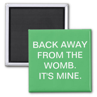 Pro Choice | Back Away From the Womb 2 Inch Square Magnet