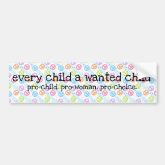 Pro-Choice: Every Child Bumper Sticker