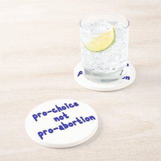 Pro-choice, not pro-abortion drink coaster