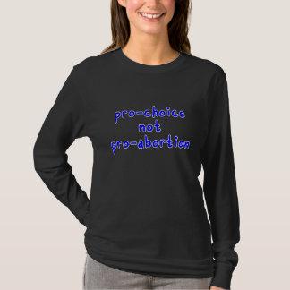 Pro-choice, not pro-abortion T-Shirt