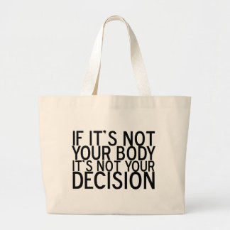 Pro Choice Not Your Body Jumbo Tote Bag